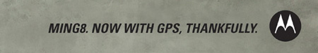 Clever Motorola Ming8 GPS Advertisements 5