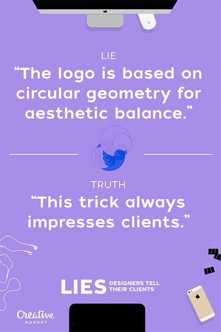 Lies Graphic Designers Tell Their Clients