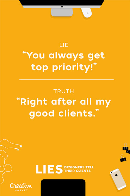 Lies Freelancers Tell Their Clients